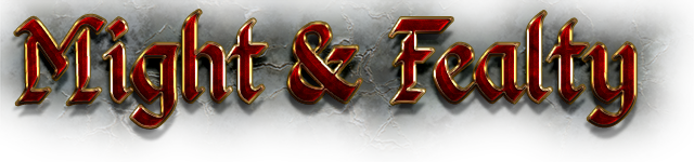 Might & Fealty
